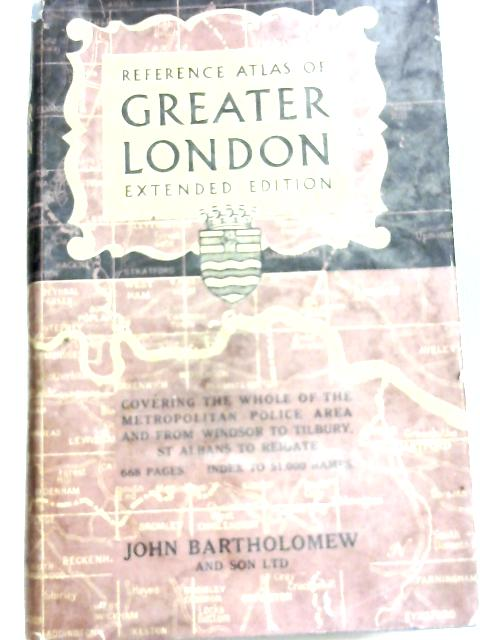 Bartholomew's Reference Atlas of Greater London By Unknown