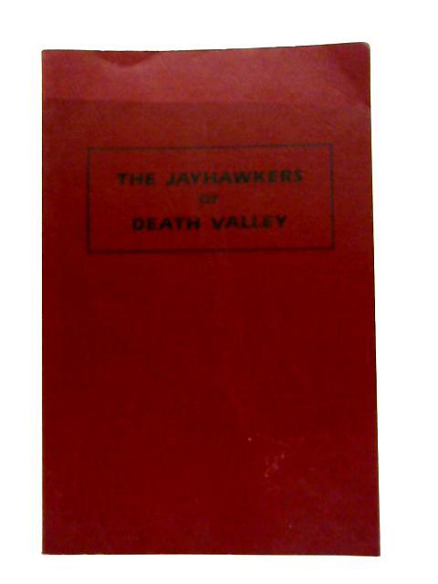 The Jayhawkers of Death Valley by John G. Ellenbecker
