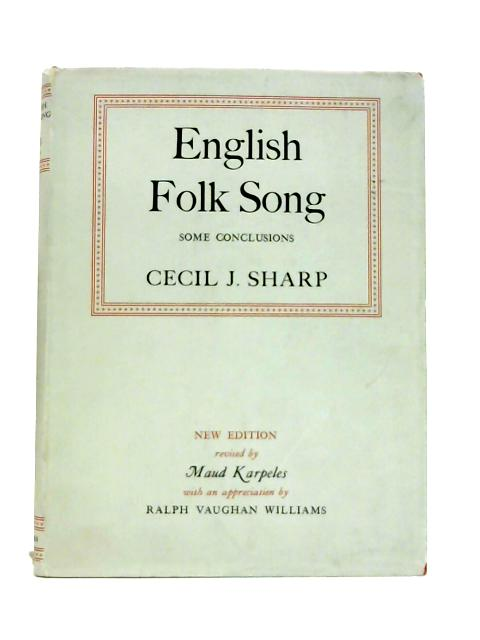English Folk Song: Some Conclusions by C.J. Sharp