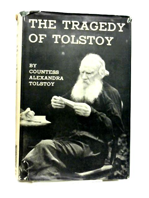 The Tragedy of Tolstoy by Tolstoy, Countess Alexandra