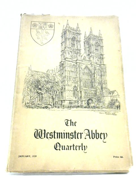 The Westminster Abbey Quarterly January 1939 Vol. I No. I by Anon