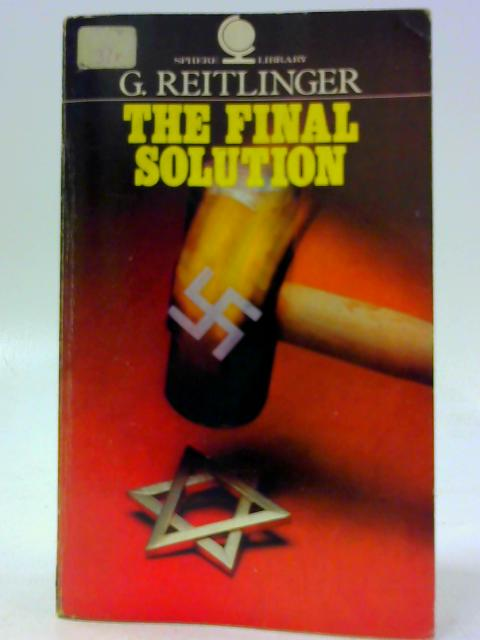 The Final Solution by Reitlinger, Gerald