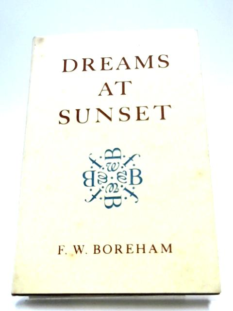 Dreams At Sunset by F. W. Boreham