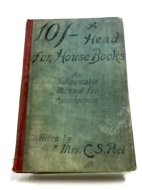 Ten Shillings A Head Per Week For House Books By Mrs. C. S. Peel