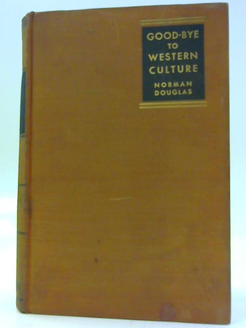 Good-bye to Western Culture By Norman Douglas