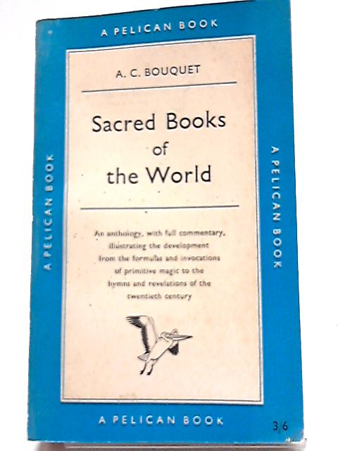 Sacred Books of The World by A.C. Bouquet