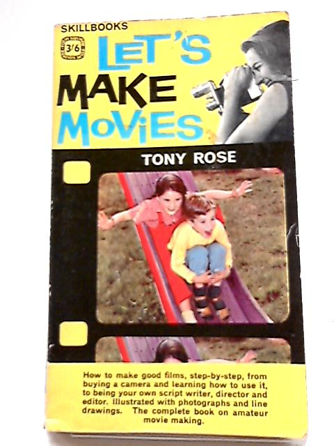 Let's Make Movies by Tony Rose