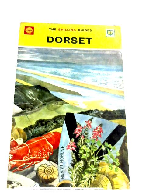 The Shilling Guides: Dorset by Geoffrey Boumphrey (Editor)