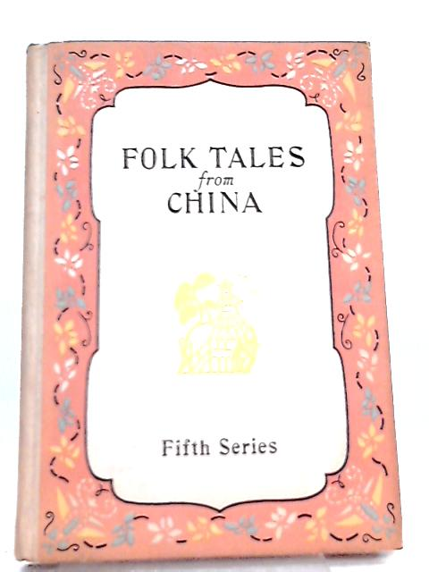 Folk Tales from China, Fifth Series By Various