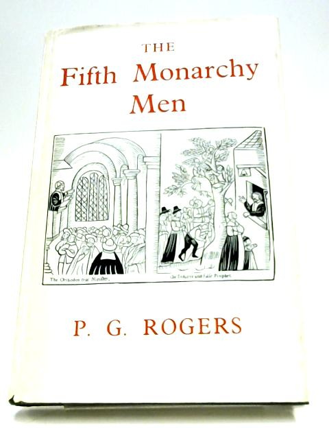 Fifth Monarchy Men by P. G. Rogers