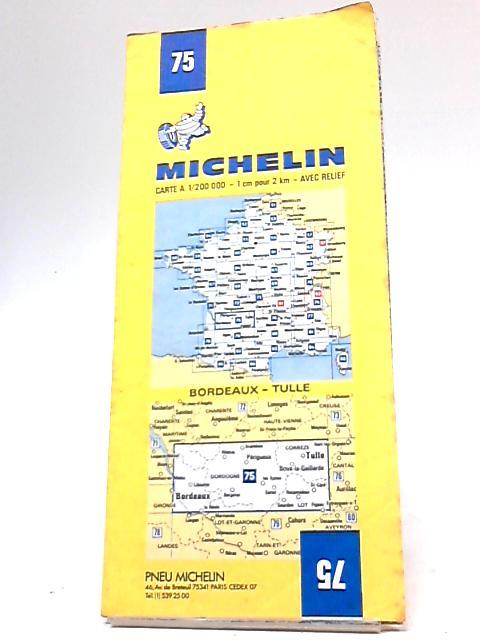 Michelin Carte A 1-200 000 - 1 Cm pour 2 km Avec Relief Bordeaux - Tulle 75 By Michelin