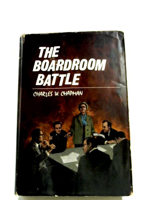 The Boardroom Battle by Charles W. Chapman