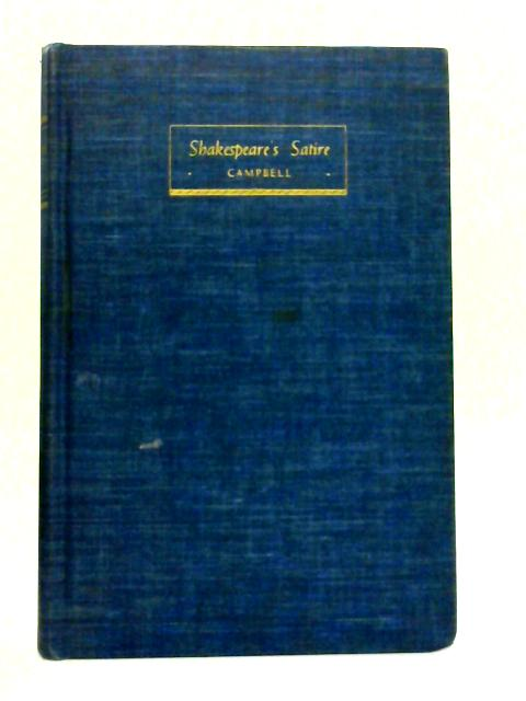 Shakespeare's Satire by Oscar James Campbell