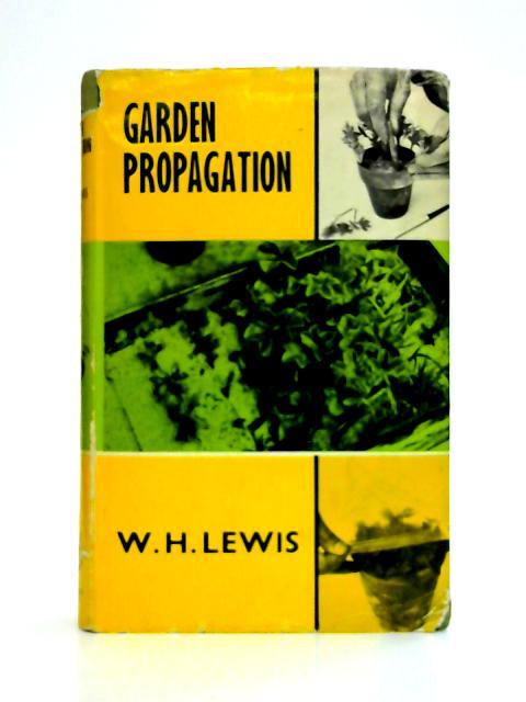 Garden Propagation By W.H. Lewis