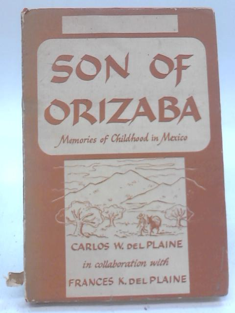 Son of Orizaba: Memories of childhood in Mexico by Carlos Werter Del Plaine