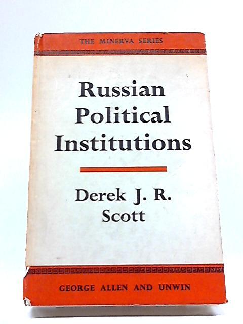 Russian Political Institutions (Minerva Series of Students' Handbooks) By  Derek John Randall Scott