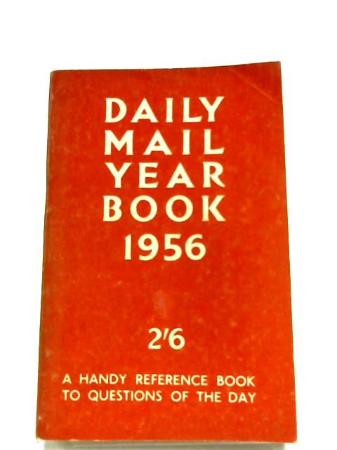 Daily Mail Year Book 1956 By G. B. Newman (Ed.)