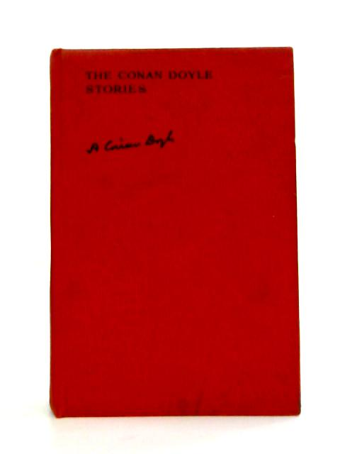 The Conan Doyle Stories by Arthur Conan Doyle