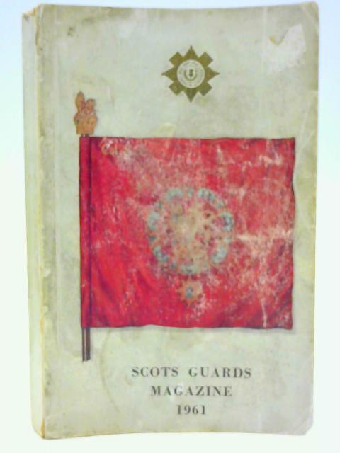 Scots Guards Magazine 1961 By Scots Guards Association