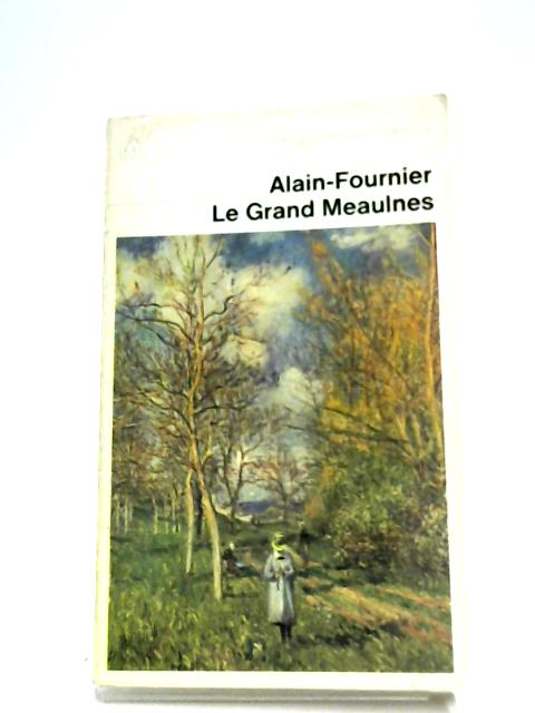 Le Grand Meaulnes By Alain Fournier