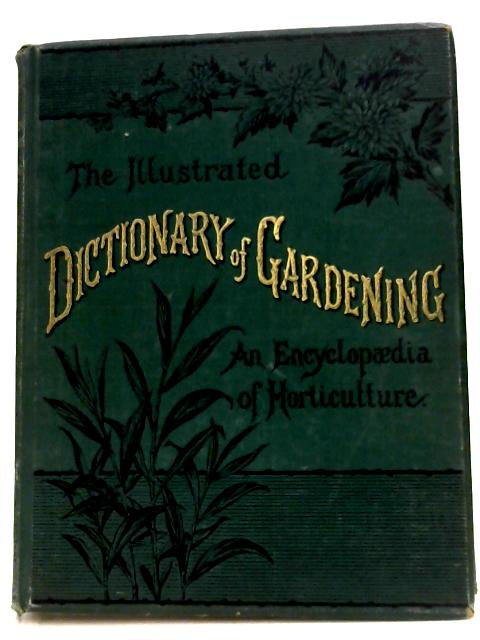 The Illustrated Dictionary Of Gardening: Division III By Geroge Nicholson