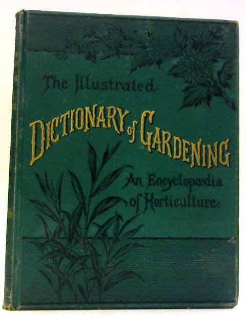 The Illustrated Dictionary of Gardening Division VI - Pin to Scl. By G Nicholson