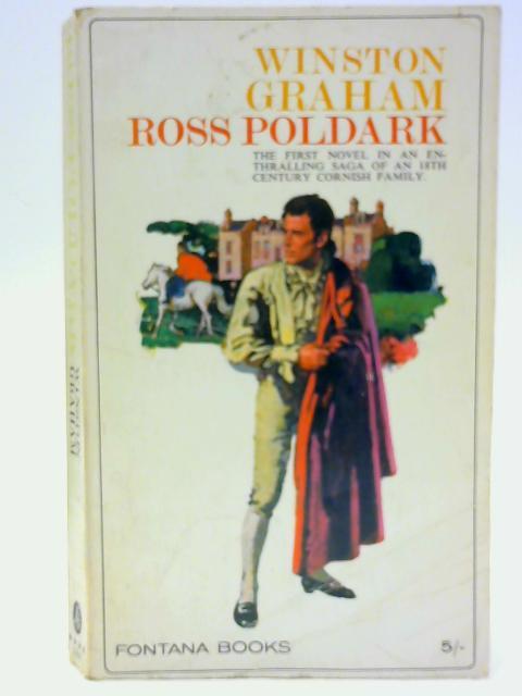 Ross Poldark: A Novel of Cornwall, 1783-1787 (Poldark 1) By Graham, Winston