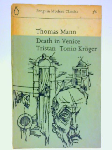 Death in Venice, Tristan Tonio Kroger By Mann, Thomas