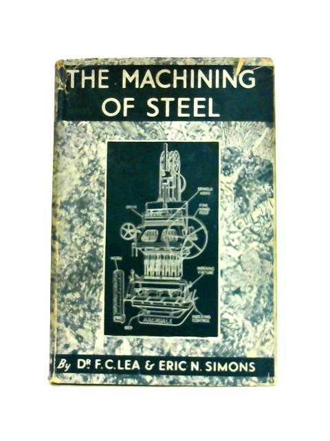 The Machining Of Steel By Lea and Simons