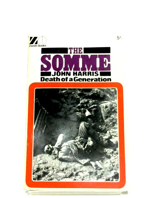 The Somme: Death Of A Generation By John Harris