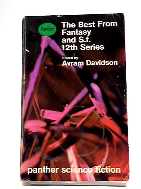 Best From Fantasy and Science Fiction 12th Series By Avram Davidson