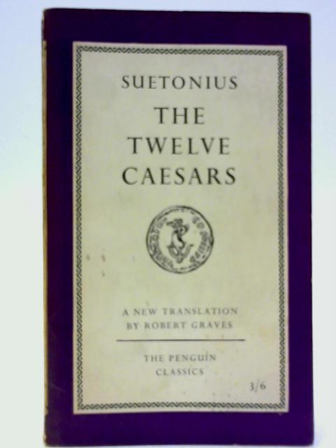 The Twelve Caesars (Penguin classics-no.L72) By Suetonius