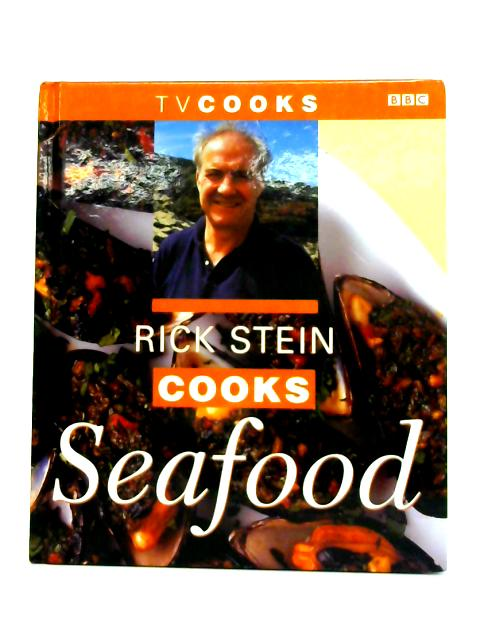 Rick Stein Cooks Seafood By Rick Stein