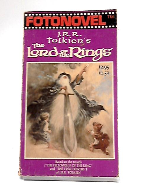 J.R.R. Tolkien's The Lord of the Rings The Fotonovel Edition: First Edition By J R R Tolkien