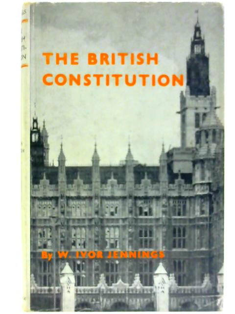 The British Constitution By Jennings, Sir. I.