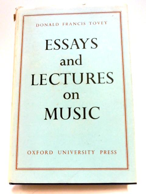 Essays And Lectures On Music By Donald Francis Tovey