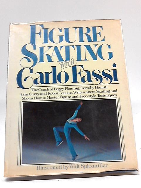 Figure Skating with Carlo Fassi By Carlo Fassi