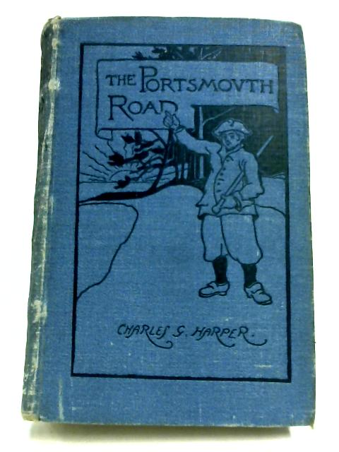 The Portsmouth Road By Charles G. Harper