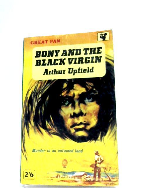Bony And The Black Virgin By Arthur Upfield