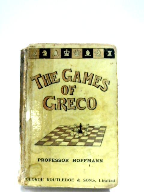The Games Of Greco By Louis Hoffmann (Translator)