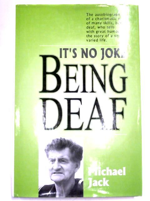 It's No Joke Being Deaf By Michael Jack