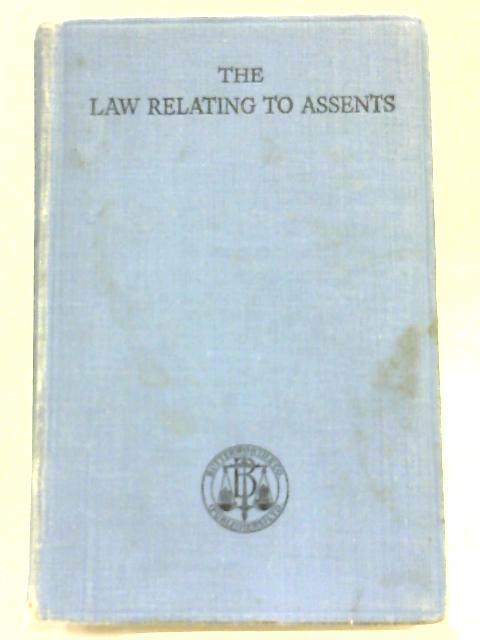 The Law Relating To Assents By W. J. Williams