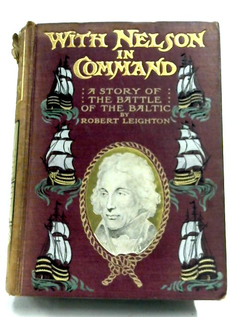 With Nelson In Command By Robert Leighton