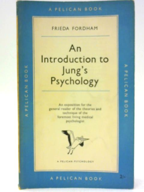 An Introduction To Jung's Psychology By Fordham, Frieda