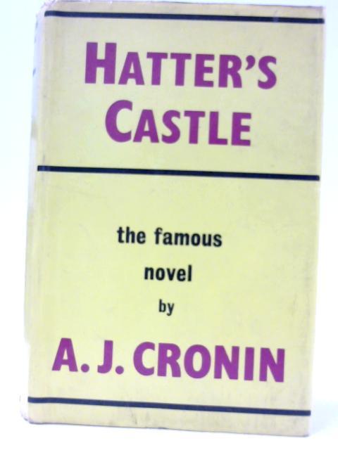 Hatter's Castle By A. J. Cronin