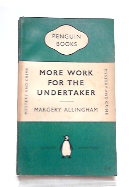 More Work for the Undertaker By Margery Allingham