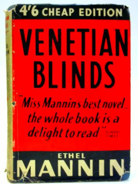 Venetian Blinds By Ethel Mannin