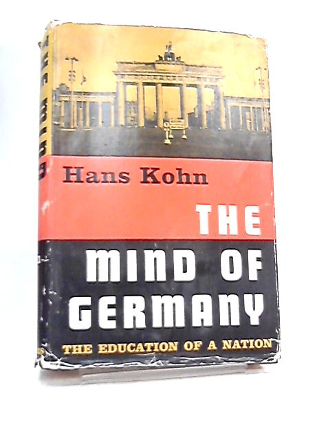 The Mind of Germany By Hans Kohn