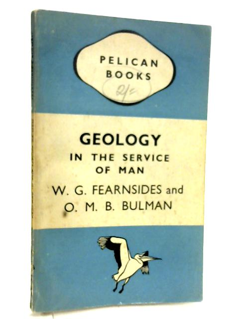 Geology in The Service of Man By W. G. Fearnsides