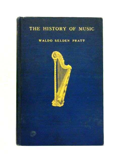 The History of Music By Waldo Selden Pratt